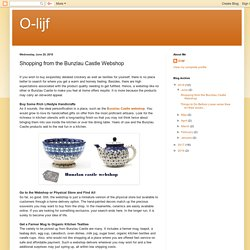 O-lijf: Shopping from the Bunzlau Castle Webshop