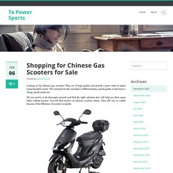 Shopping for Chinese Gas Scooters for Sale
