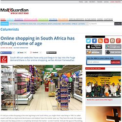 Online shopping in South Africa has (finally) come of age