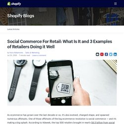 Social Shopping: What Is Social Commerce and 3 Retail Examples