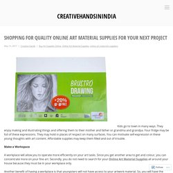 Shopping for quality Online Art Material Supplies for your next project – creativehandsinindia