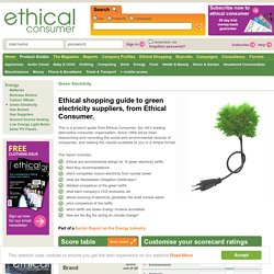 Ethical shopping guide to green electricity suppliers, from Ethical Consumer.