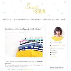 Quand une accro au shopping achète éthique - Sweet & Sour