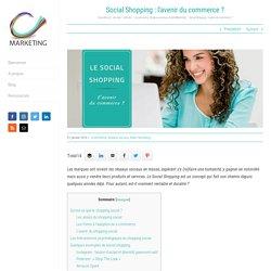 Social Shopping : vendre sur Facebook, Instagram, Pinterest ... et plus.