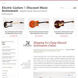 Shopping For Cheap Musical Instruments Online
