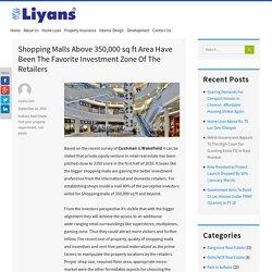 Shopping Malls Above 350,000 sq ft Area Have Been The Favorite Investment Zone Of The Retailers