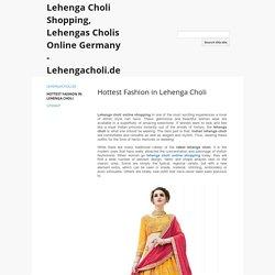 Hottest Fashion in Lehenga Choli