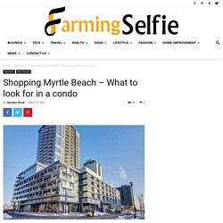 Shopping Myrtle Beach – What to look for in a condo