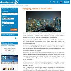 Shopping, loisirs et luxe à Dubaï - Nouvelles du Tourisme ebooking.com
