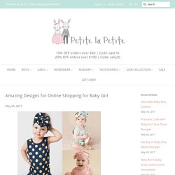 Amazing Designs for Online Shopping for Baby Girl – petitelapetite