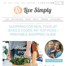 Shopping for Real Food at Whole Foods: My Top Picks + Printable Shopping Guide