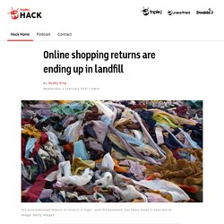 Online shopping returns are ending up in landfill - Hack - triple j