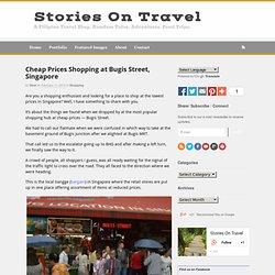 Cheap Prices Shopping at Bugis Street, Singapore
