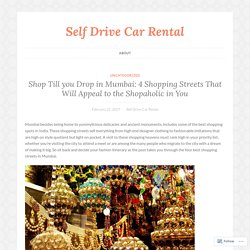 Shop Till you Drop in Mumbai: 4 Shopping Streets That Will Appeal to the Shopaholic in You – Self Drive Car Rental