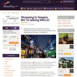 Shopping in Yangon: We're talking MALLS! - MyanmarBurma.com