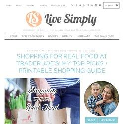 Shopping for Real Food at Trader Joe's: My Top Picks + Printable Shopping Guide