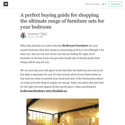 A perfect buying guide for shopping the ultimate range of furniture sets for your bedroom