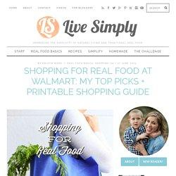 Shopping For Real Food at Walmart: My Top Picks + Printable Shopping Guide