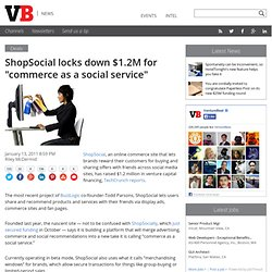 "ShopSocial locks down $1.2M for ""commerce as a social service"""