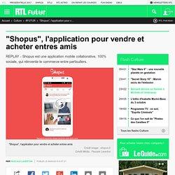 """""""Shopus"""", l'application pour vendre et acheter entres amis"""