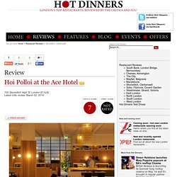 Hoi Polloi at the Ace Hotel | Shoreditch, Clerkenwell | Restaurant Reviews | Hot Dinners