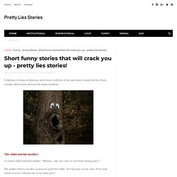 Short funny stories that will crack you up - pretty lies stories! - Pretty Lies Stories