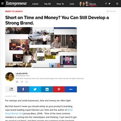 Short on Time and Money? You Can Still Develop a Strong Brand.