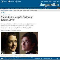 Short stories: Angela Carter and Roddy Doyle | Books