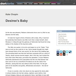 desirees baby foreshadowing essay Transcript of desiree's baby beneath the surface suspense and foreshadowing chopin uses suspense to build up to the revelation about what is changed with the.