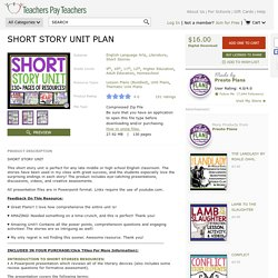 SHORT STORY UNIT PLAN $ 16