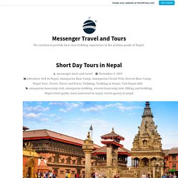 Short Day Tours in Nepal – Messenger Travel and Tours
