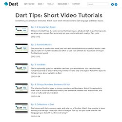 Dart Tips: Short Video Tutorials about Dart