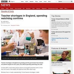 Teacher shortages in England, spending watchdog confirms