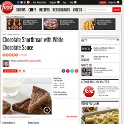 Chocolate Shortbread with White Chocolate Sauce Recipe : Alexandra Guarnaschelli