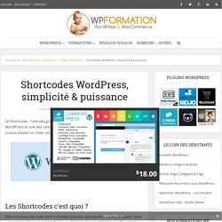 Shortcodes WordPress, la simplicité et la puissance du code