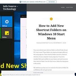 How to Add New Shortcut Folders on Windows 10 Start Menu – Info Source – Technology
