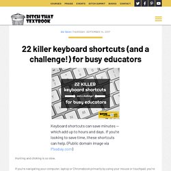 22 killer keyboard shortcuts (and a challenge!) for busy educators