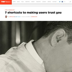 7 shortcuts to making users trust you
