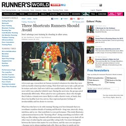 Three Shortcuts Runners Should Avoid