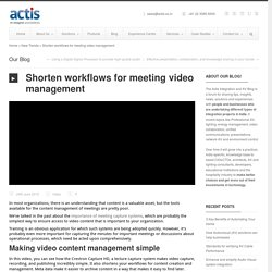 Shorten Workflows for Meeting Video Management