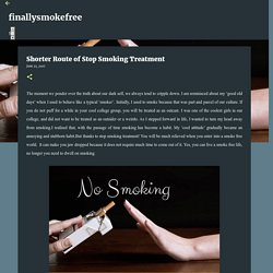 Shorter Route of Stop Smoking Treatment