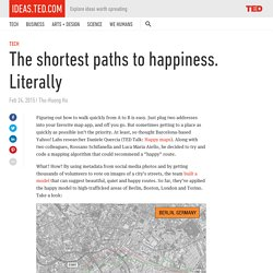 The shortest paths to happiness. Literally