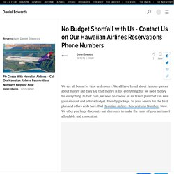 No Budget Shortfall with Us - Contact Us on Our Hawaiian Airlines Reservations Phone Numbers
