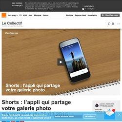 Shorts : l'appli qui partage votre galerie photo