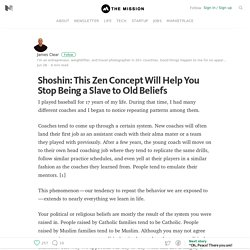 Shoshin: This Zen Concept Will Help You Stop Being a Slave to Old Beliefs – The Mission – Medium