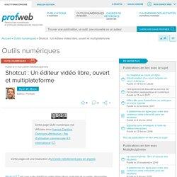 Shotcut: Un éditeur vidéo libre, ouvert et multiplateforme