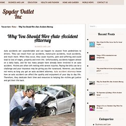 Why You Should Hire Auto Accident Attorney – Spyder Outlet Inc