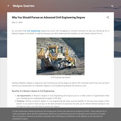 Why You Should Pursue an Advanced Civil Engineering Degree