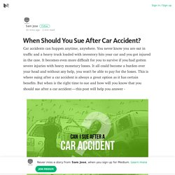 When Should You Sue After Car Accident? – Sam Jose – Medium