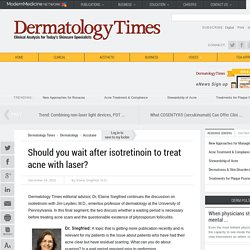Should you wait after isotretinoin to treat acne with laser?